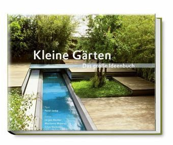 Kleine Gärten – Das große Ideenbuch
