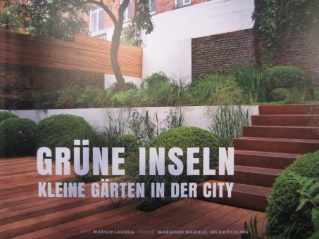 Grüne Inseln. Kleine Gärten in der City