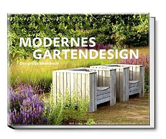 Modernes Gartendesign – Das große Ideenbuch